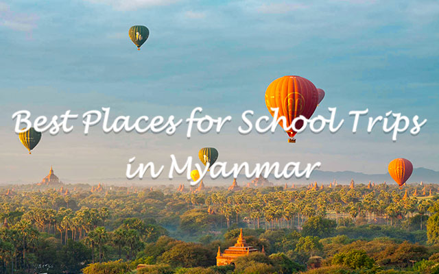 Best Places for School Trips in Myanmar